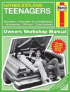 Haynes Explains Teenagers: All Models - From Mark 13 to Modifications - Accessories - Off-Road - Cra