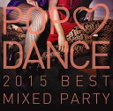 POP LOVE DANCE 2015 BEST MIXED...