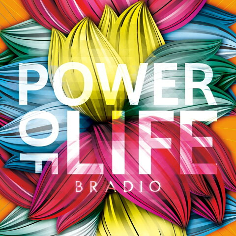 POWER OF LIFE [ BRADIO ]