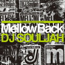 Other - Manhattan Records presents Mellow Back Mixed by DJ SOUJJAH [ DJ SOULJAH ]