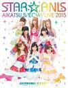 STAR☆ANIS アイカツ!スペシャル LIVE TOUR...