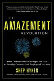 【】The Amazement Revolution: Seven Customer Service Strategies to Create an Amazing Custome