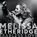 【輸入盤】Fearless Love [ Melissa Etheridge ]