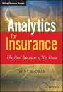 Analytics for Insurance: The Real Business of Big Data