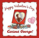 HAPPY VALENTINE'S DAY,CURIOUS GEORGE!(H) [ H.A. REY ]
