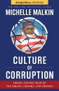 Culture of Corruption: Obama and His Team of Tax Cheats, Crooks, and Cronies CULTURE OF CORRUPTION Michelle Malkin