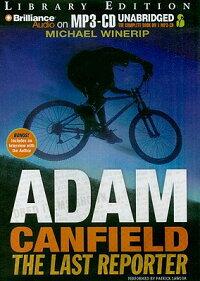 Adam_Canfield_the_Last_Reporte