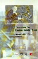 Vivencias de Don Santiago Ramon y Cajal