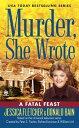 乐天商城 - A Fatal Feast MURDER SHE WROTE FATAL FEAST M (Murder, She Wrote Mysteries) [ Jessica Fletcher ]