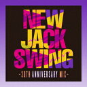 NEW JACK SWING -30TH ANNIVERSARY MIX- [ (V.A.) ]
