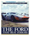 The Ford That Beat Ferrari: A Racing History of the Gt40 [ John Allen ]