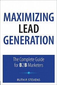 MaximizingLeadGeneration:TheCompleteGuideforB2BMarketers
