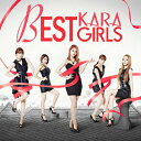 BEST GIRLS(初回限定盤C 2CD) [ KARA ]