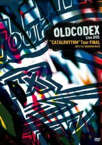 OLDCODEX Live DVD��CATALRHYTHM�� Tour FINAL