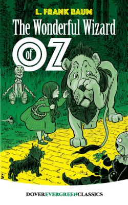 The Wonderful Wizard of Oz WONDERFUL WIZARD OF OZ REV/E (Dover Evergreen Classics) [ L. Frank Baum ]