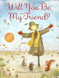Will You Be My Friend? [ Bernadette Watts ]