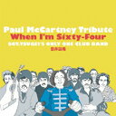 Paul McCartney Tribute When I'm Sixty-Four [ SGT.TSUGEI'S ONLY ONE CLUB BAND 告井延隆 ]
