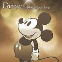 Dream〜Disney Greatest Songs〜 邦楽盤 [ (ディズニー) ]