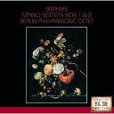 ブラームス:弦楽六重奏曲第1番・第2番 [ ベルリン・フィルハーモニー八重奏団員 ]