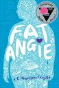 Fat Angie FAT ANGIE [ E. E. Charlton-Trujillo ]
