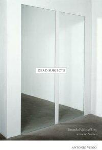 Dead_Subjects��_Toward_a_Politi