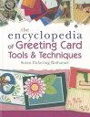 The Encyclopedia of Greeting Card Tools Techniques ENCY OF GREETING CARD TOOLS Susan Pickering Rothamel