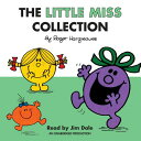 The Little Miss Collection: Little Miss Sunshine Little Miss Bossy Little Miss Naughty Little Mis LITTLE MISS COLL D (Mr. Men and Little Miss) Roger Hargreaves