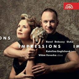 【輸入盤】『Impressions〜オーボエとハープによるラヴェル、ドビュッシー、スルカ』 ヴィレム・ヴェヴェルカ、カテジナ・エングリホヴァー [ Oboe Classical ]