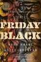 Friday Black FRIDAY BLACK Nana Kwame Adjei-Brenyah