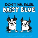 Don't Be Blue Daisy Blue