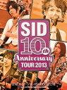 SID 10th Anniversary TOUR 2013 宮城 スポーツランドSUGO SP広場 [ シド ]