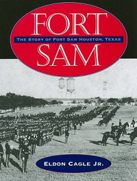 Fort_Sam��_The_Story_of_Fort_Sa