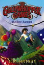 The Gollywhopper Games: The New Champion GOLLYWHOPPER GAMES THE NEW CHA (Gollywhopper Games)