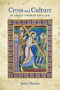 Cross and Culture in Anglo-Norman England: Theology, Imagery, Devotion