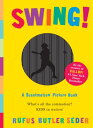 Swing!: A Scanimation Picture Book SWING (Scanimation) [ Rufus Butler Seder ]