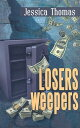 Losers Weepers LOSERS WEEPERS [ Jessica Thomas ]