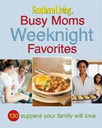 Busy_Moms_Weeknight_Favorites