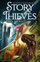 Pick the Plot PICK THE PLOT (Story Thieves) James Riley