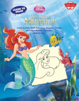 Learn to Draw Disney''s the Little Mermaid: Learn to Draw Ariel, Sebastian, Flounder, Ursula, and Oth