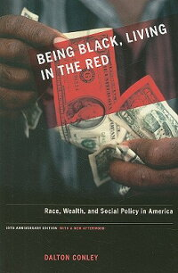 BeingBlack,LivingintheRed:Race,Wealth,andSocialPolicyinAmerica