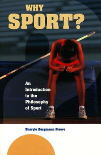 WhySport?:AnIntroductiontothePhilosophyofSport