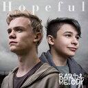Hopeful (CD+DVD) [ バーズ&メロディ ]