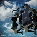 TVアニメ「けいおん!!」エンディングテーマ曲::NO,Thank You!(初回限定) [ 放課後ティータイム ]