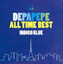 DEPAPEPE ALL TIME BEST?INDIGO BLUE? (�������� CD�{DVD)