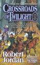 Crossroads of Twilight: Book Ten of 039 the Wheel of Time 039 CROSSROADS OF TWILIGHT (Wheel of Time) Robert Jordan