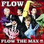 FLOW THE MAX !!!(CD+DVD)