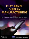 Flat Panel Display Manufacturing FLAT PANEL DISPLAY MANUFACTURI (Wiley Series in Display Technology) Jun Souk