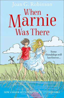 WHEN MARNIE WAS THERE:MOVIE TIE-IN(B) [ JOAN G. ROBINSON ]