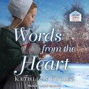 Words from the Heart WORDS FROM THE HEART M (Amish Letters) [ Kathleen Fuller ]