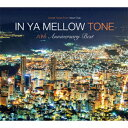 IN YA MELLOW TONE GOON TRAX 10th Anniversary Best [ (V.A.) ]